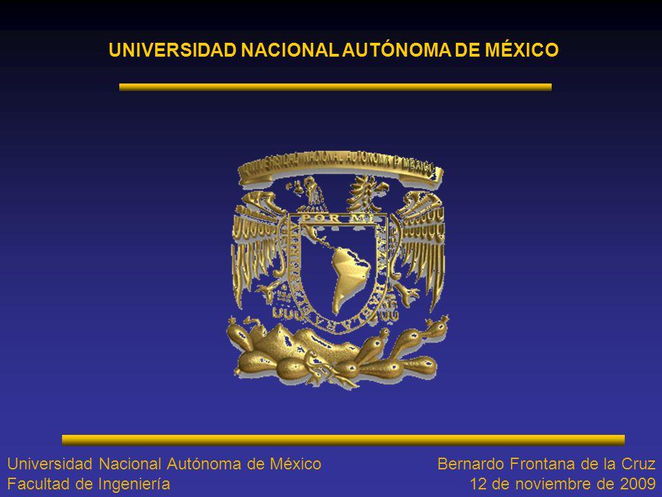 UNIVERSIDAD NACIONAL AUTÓNOMA DE MÉXICO Universidad Nacional Autónoma de México Facultad de Ingeniería Bernardo Frontana de la Cruz 12 de noviembre de