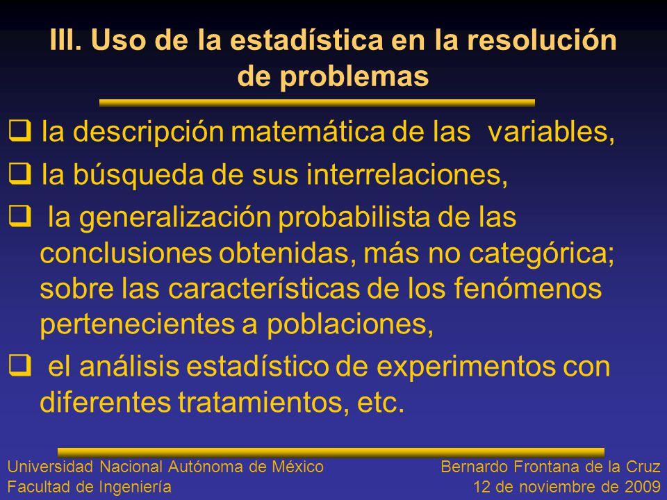 III. Uso de la estadística en la resolución de problemas la descripción matemática de las variables, la búsqueda de sus interrelaciones, la generaliza
