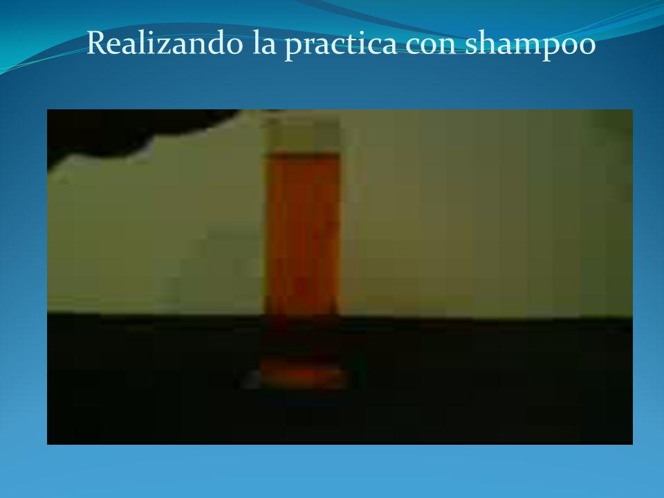 Realizando la practica con shampoo