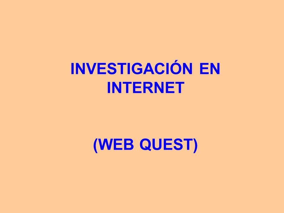 INVESTIGACIÓN EN INTERNET (WEB QUEST)