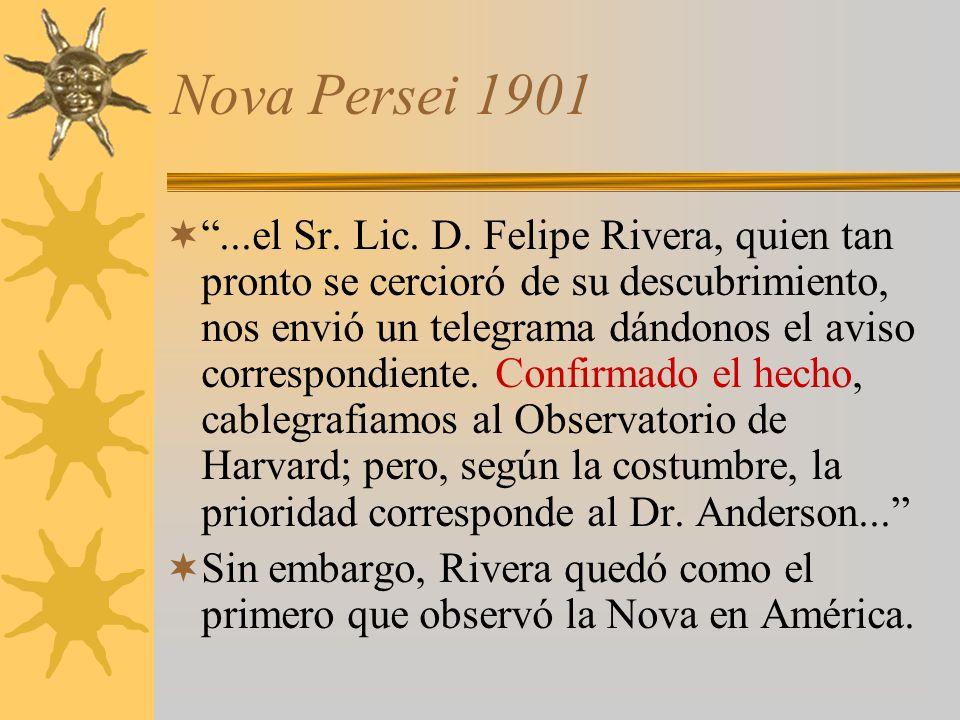 Nova Persei 1901...el Sr. Lic. D. Felipe Rivera, quien tan pronto se cercioró de su descubrimiento, nos envió un telegrama dándonos el aviso correspon