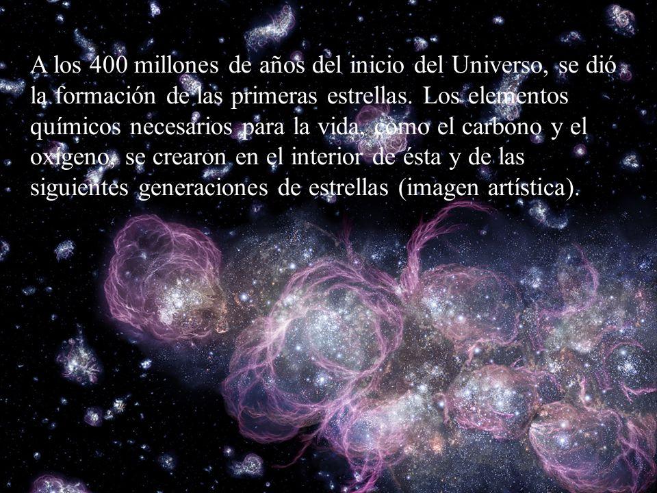A los 400 millones de años del inicio del Universo, se dió la formación de las primeras estrellas. Los elementos químicos necesarios para la vida, com