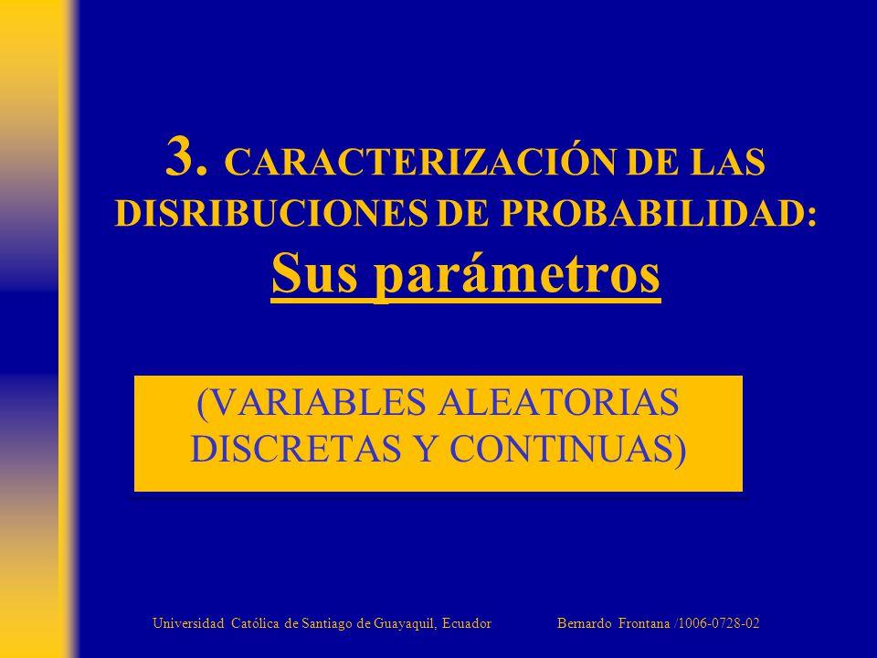Tendencia central (1/5) MediaAritméticaGeométricaprobabilistaArmónicaMedianaModa Universidad Católica de Santiago de Guayaquil, Ecuador Bernardo Frontana /1006-0728-02