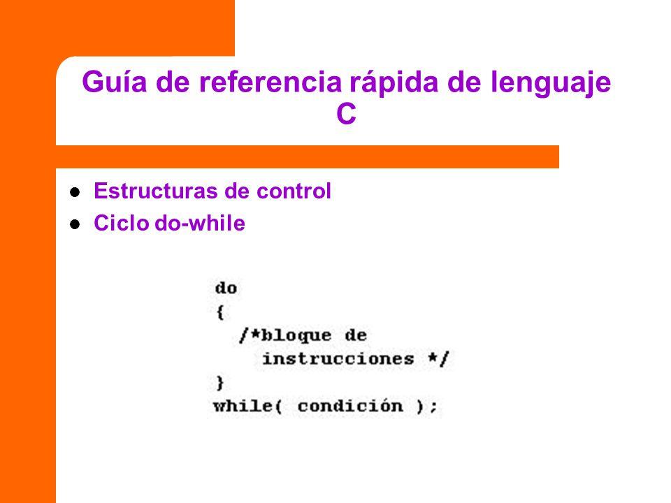 Guía de referencia rápida de lenguaje C Estructuras de control Ciclo do-while