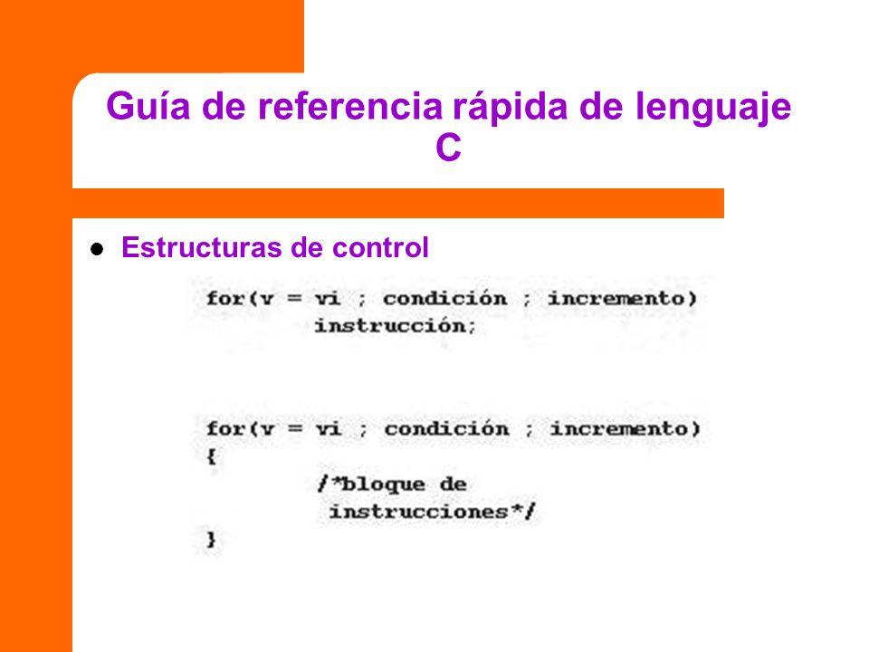 Guía de referencia rápida de lenguaje C Estructuras de control