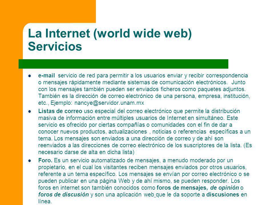 La Internet (world wide web) Servicios e-mail servicio de red para permitir a los usuarios enviar y recibir correspondencia o mensajes rápidamente med