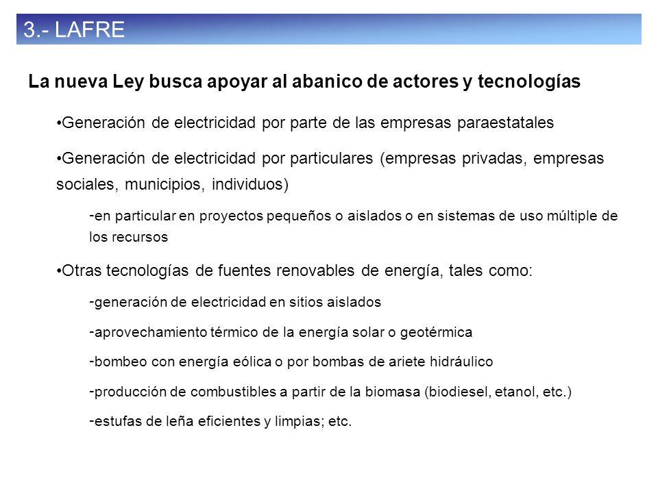 37 3.- LAFRE La nueva Ley busca apoyar al abanico de actores y tecnologías Generación de electricidad por parte de las empresas paraestatales Generaci