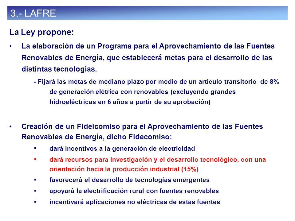 38 3.- LAFRE La Ley propone: La elaboración de un Programa para el Aprovechamiento de las Fuentes Renovables de Energía, que establecerá metas para el