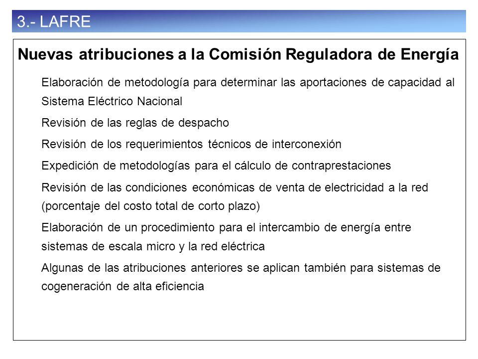 40 3.- LAFRE Nuevas atribuciones a la Comisión Reguladora de Energía Elaboración de metodología para determinar las aportaciones de capacidad al Siste