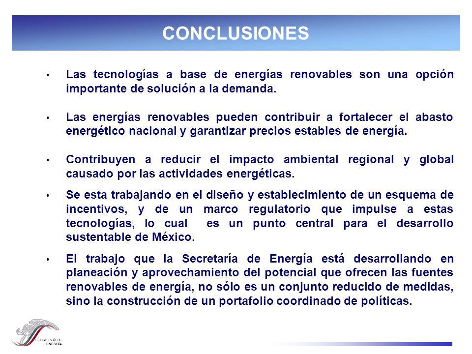 SECRETARÍA DE ENERGÍA Las tecnologías a base de energías renovables son una opción importante de solución a la demanda. Las energías renovables pueden