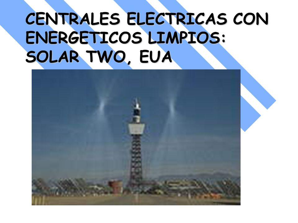CENTRALES ELECTRICAS CON ENERGETICOS LIMPIOS: SOLAR TWO, EUA