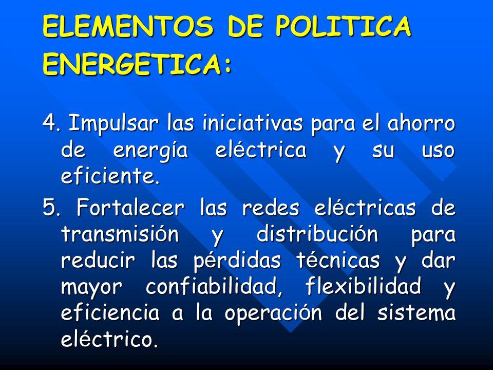 ELEMENTOS DE POLITICA ENERGETICA: 4.