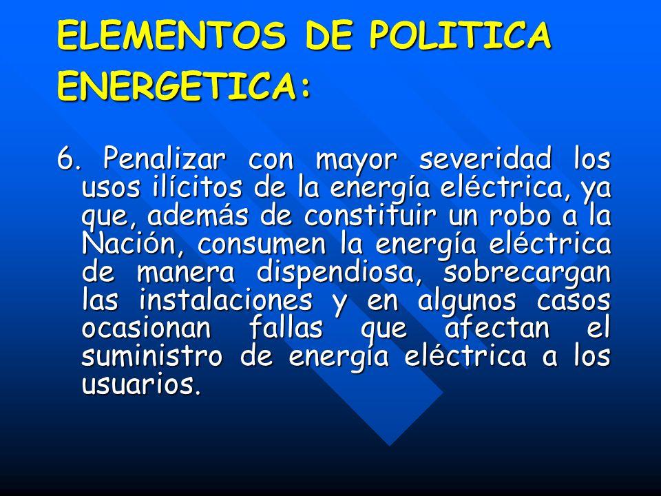 ELEMENTOS DE POLITICA ENERGETICA: 6.