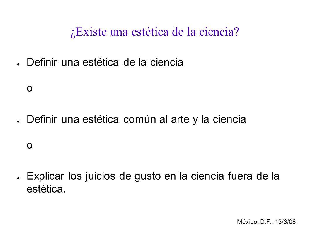México, D.F., 13/3/08 ¿Existe una estética de la ciencia.