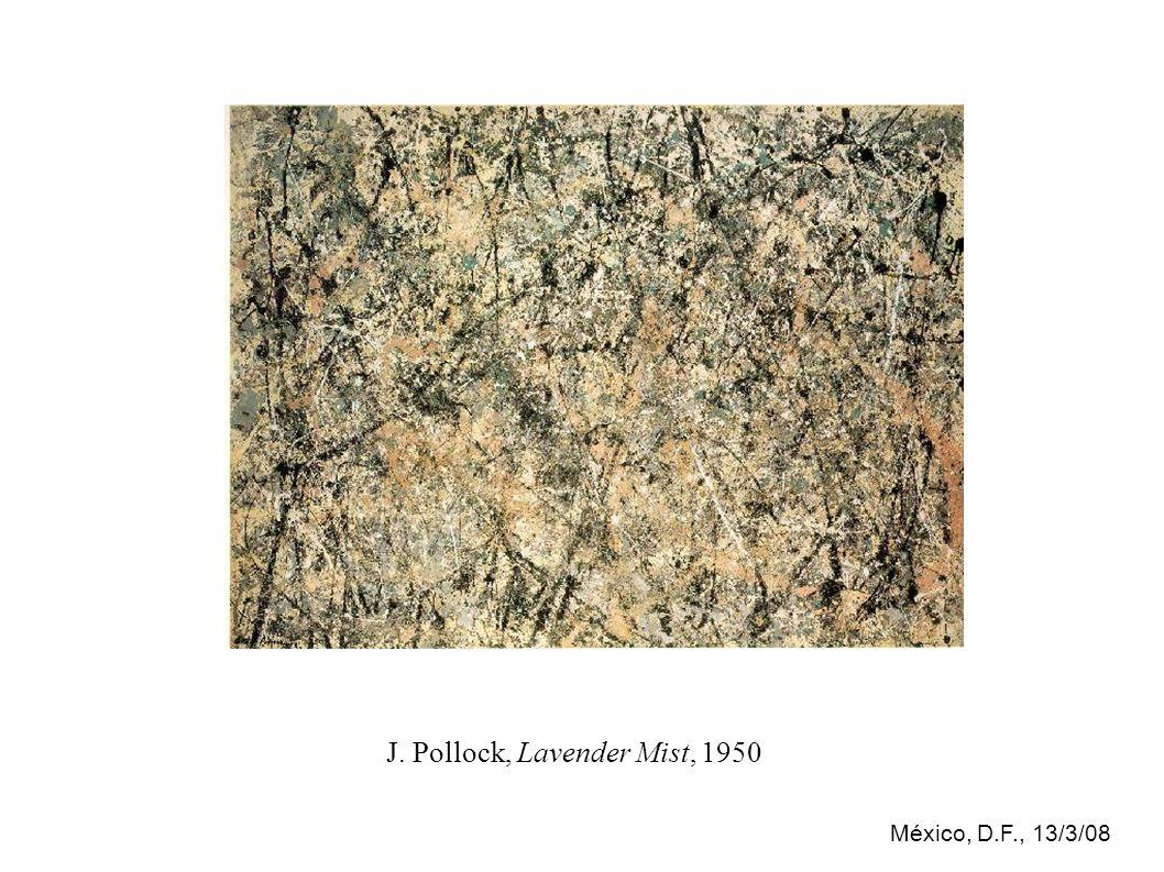 México, D.F., 13/3/08 J. Pollock, Lavender Mist, 1950