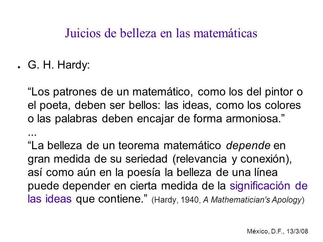 México, D.F., 13/3/08 Juicios de belleza en las matemáticas G.