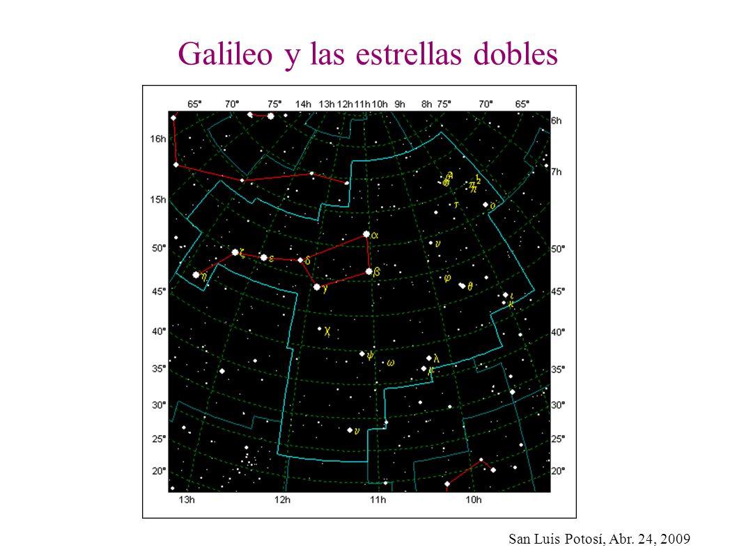 San Luis Potosí, Abr. 24, 2009 Galileo y las estrellas dobles
