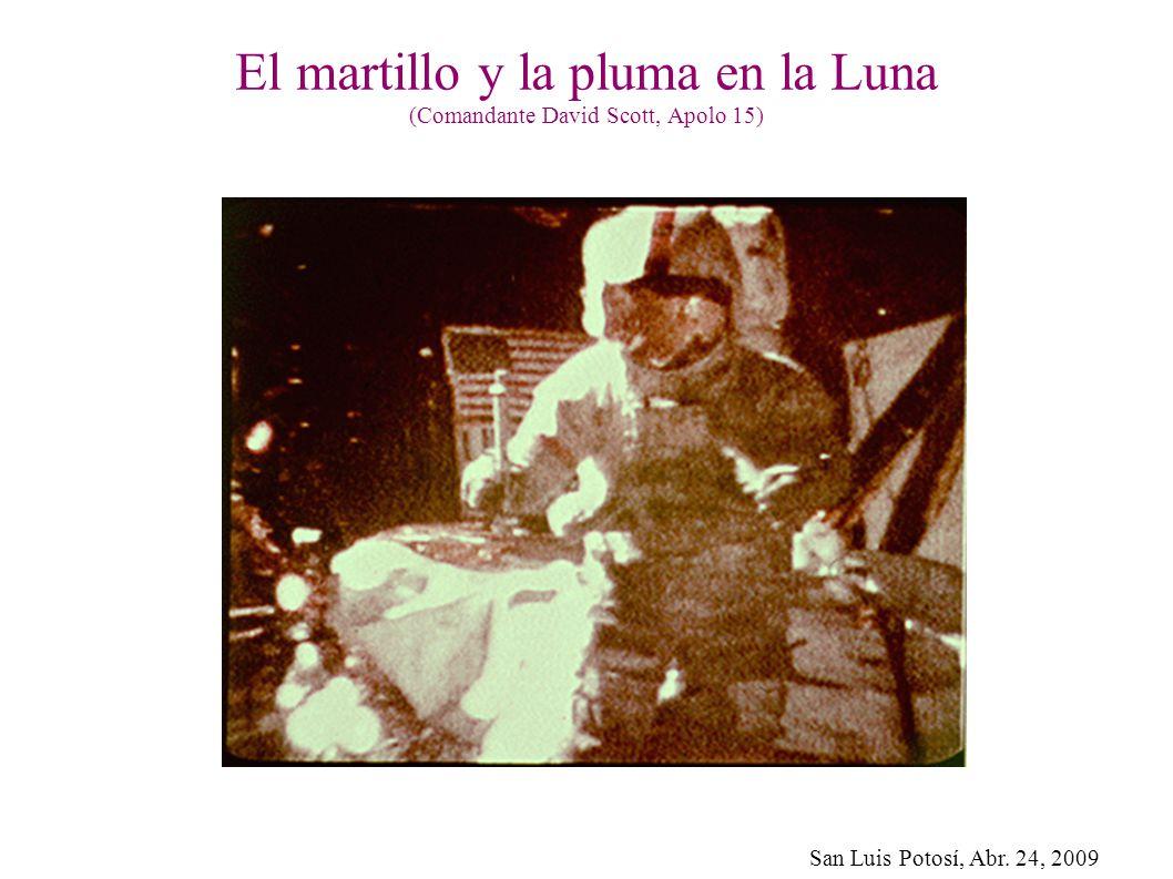 San Luis Potosí, Abr. 24, 2009 El martillo y la pluma en la Luna (Comandante David Scott, Apolo 15)