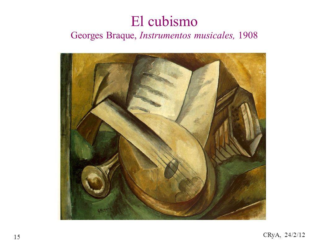 CRyA, 24/2/12 15 El cubismo Georges Braque, Instrumentos musicales, 1908