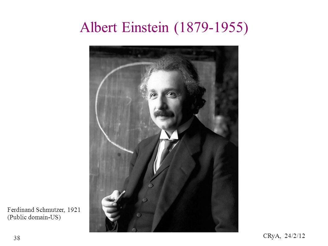 CRyA, 24/2/12 38 Albert Einstein (1879-1955) Ferdinand Schmutzer, 1921 (Public domain-US)