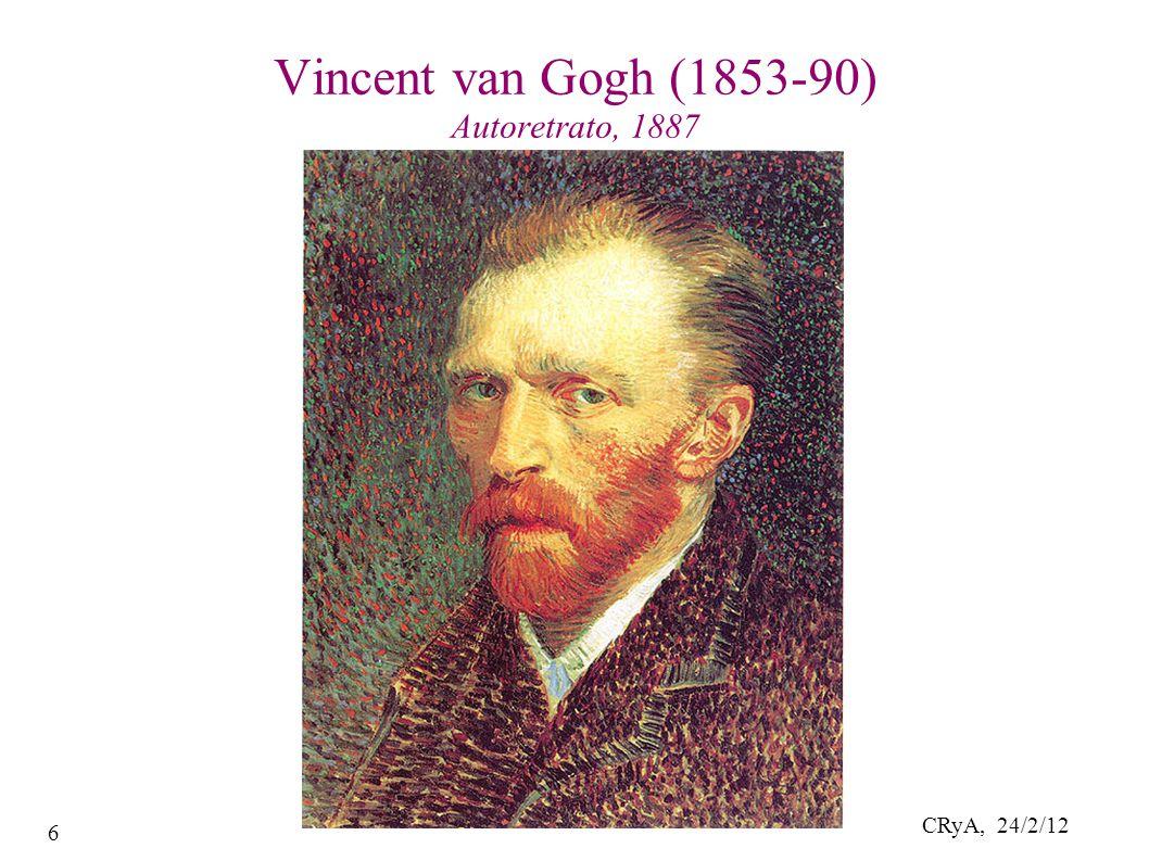 CRyA, 24/2/12 6 Vincent van Gogh (1853-90) Autoretrato, 1887