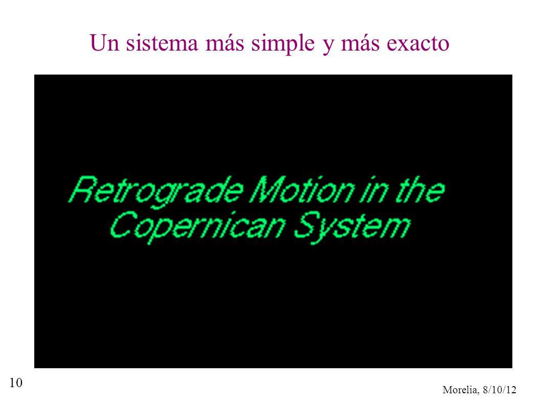 Morelia, 8/10/12 10 Un sistema más simple y más exacto