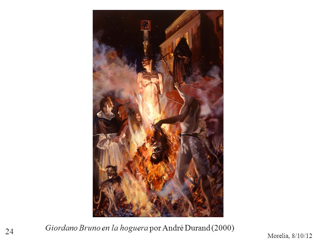 Morelia, 8/10/12 24 Giordano Bruno en la hoguera por André Durand (2000)