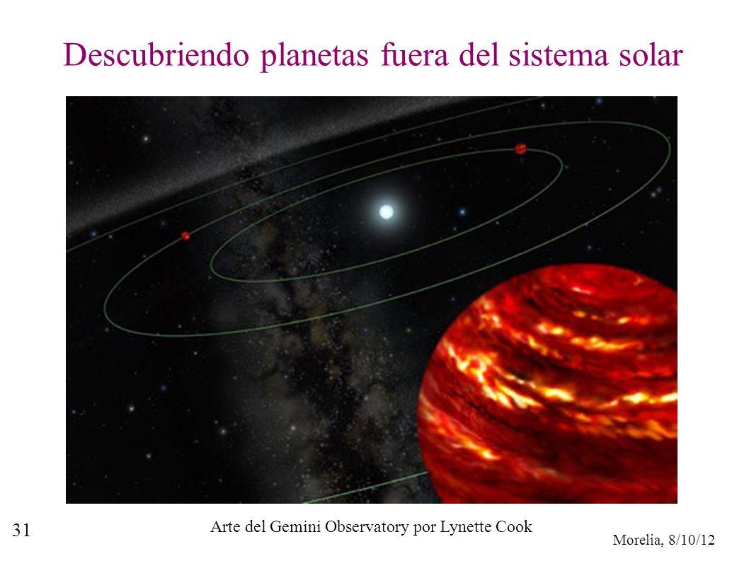 Morelia, 8/10/12 31 Descubriendo planetas fuera del sistema solar Arte del Gemini Observatory por Lynette Cook
