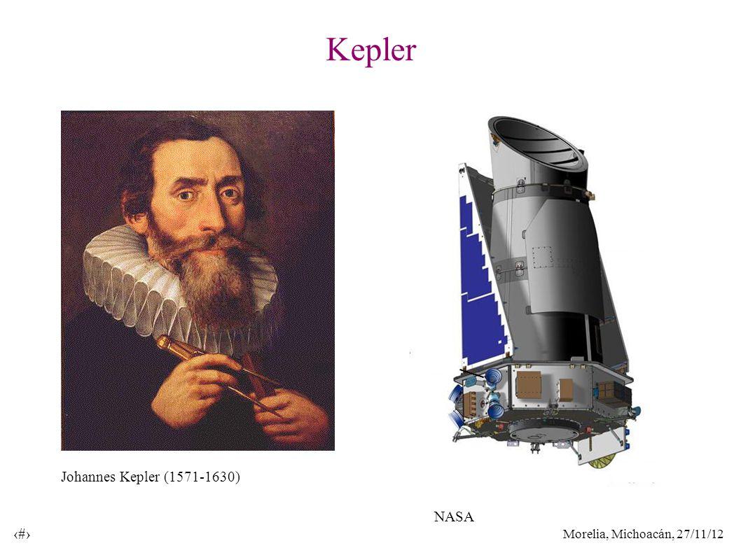 Morelia, Michoacán, 27/11/12 22 Kepler NASA Johannes Kepler (1571-1630)