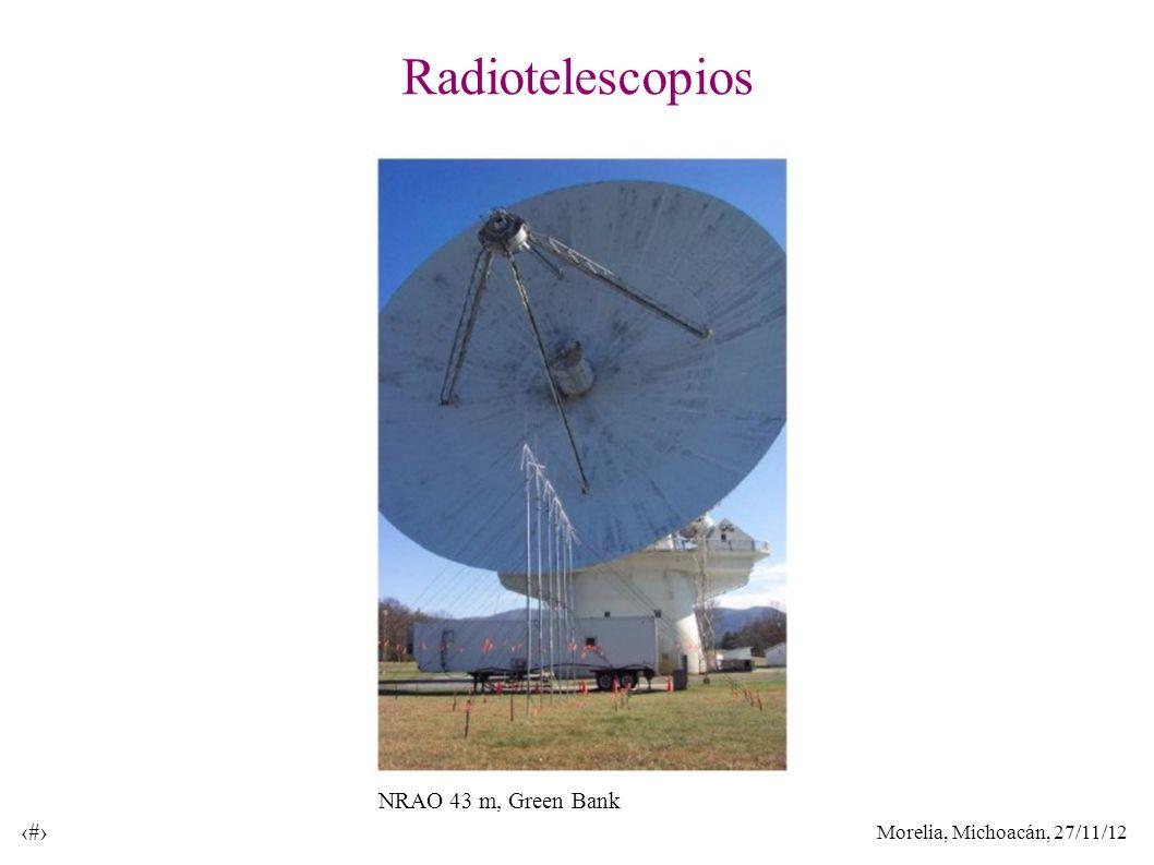 Morelia, Michoacán, 27/11/12 37 Radiotelescopios NRAO 43 m, Green Bank