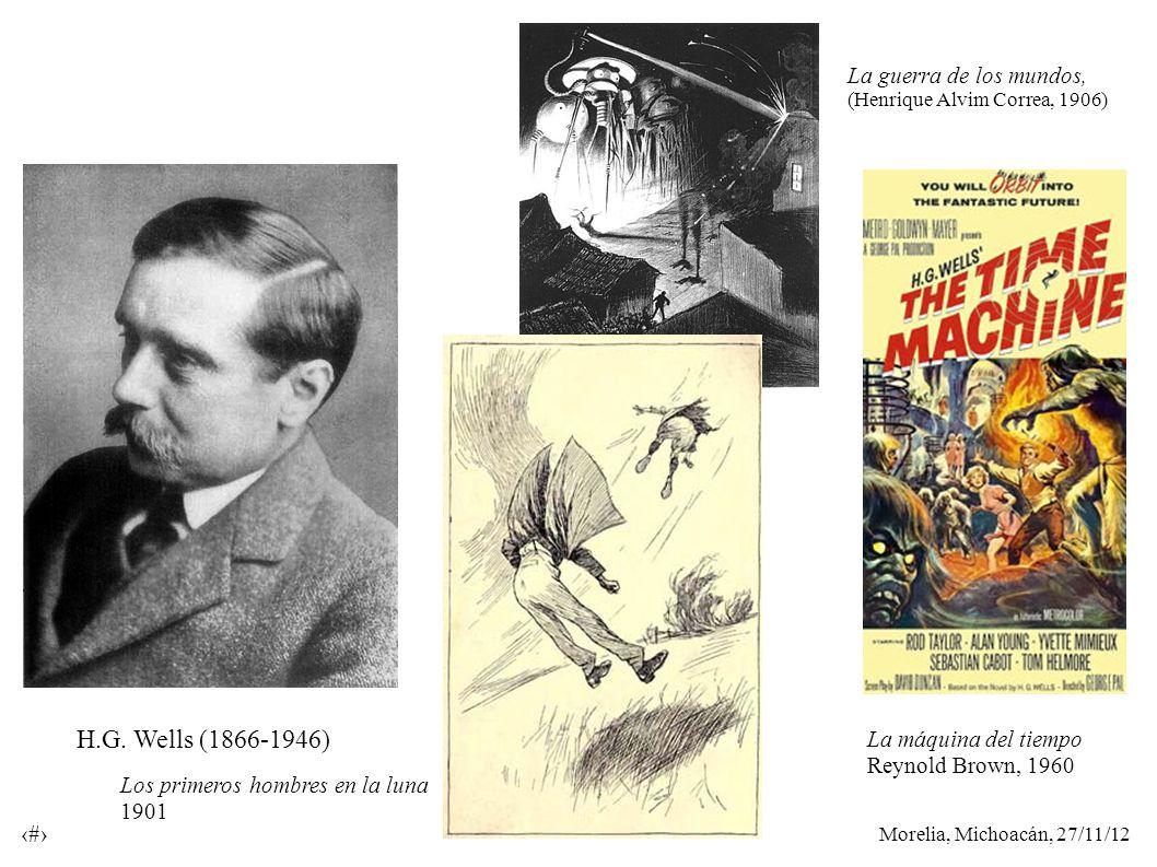 Morelia, Michoacán, 27/11/12 43 H.G. Wells (1866-1946) La guerra de los mundos, (Henrique Alvim Correa, 1906) La máquina del tiempo Reynold Brown, 196