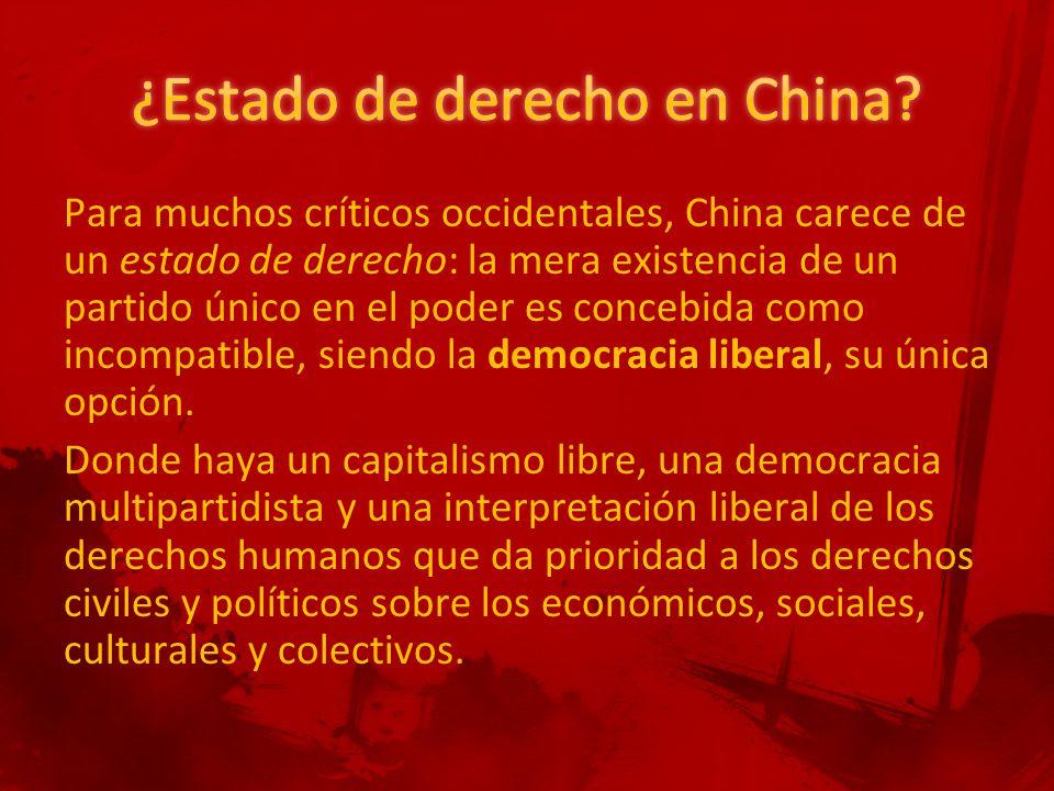 Para muchos críticos occidentales, China carece de un estado de derecho: la mera existencia de un partido único en el poder es concebida como incompatible, siendo la democracia liberal, su única opción.