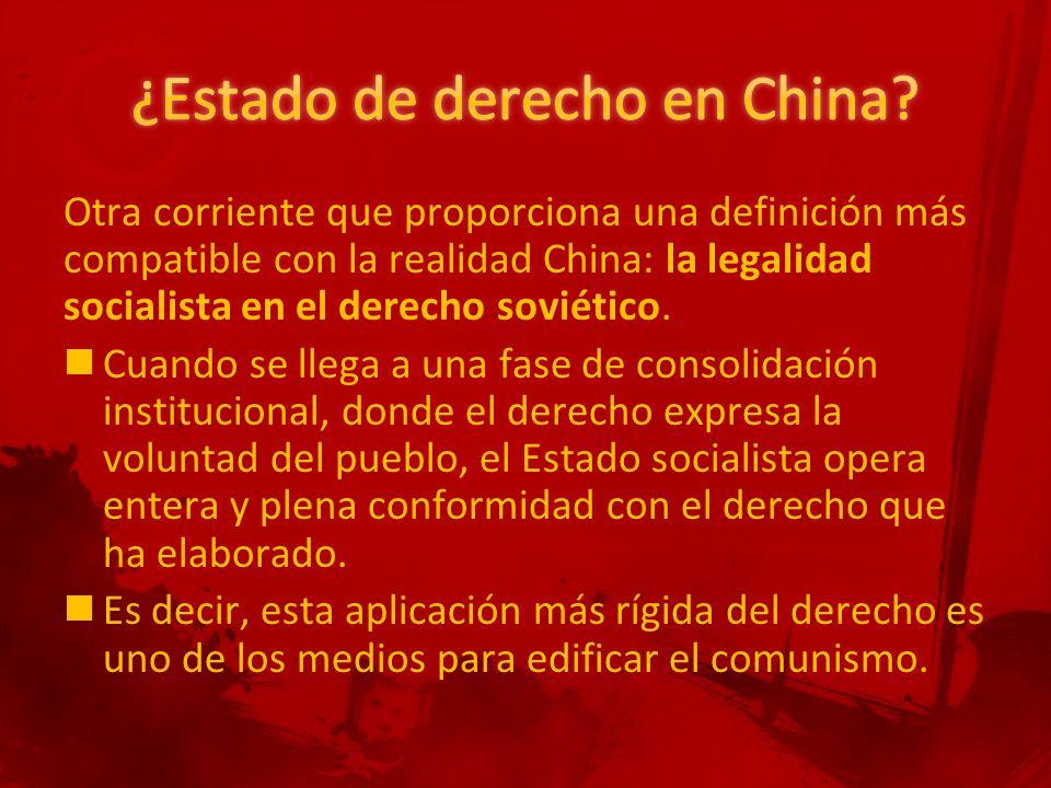 Otra corriente que proporciona una definición más compatible con la realidad China: la legalidad socialista en el derecho soviético.