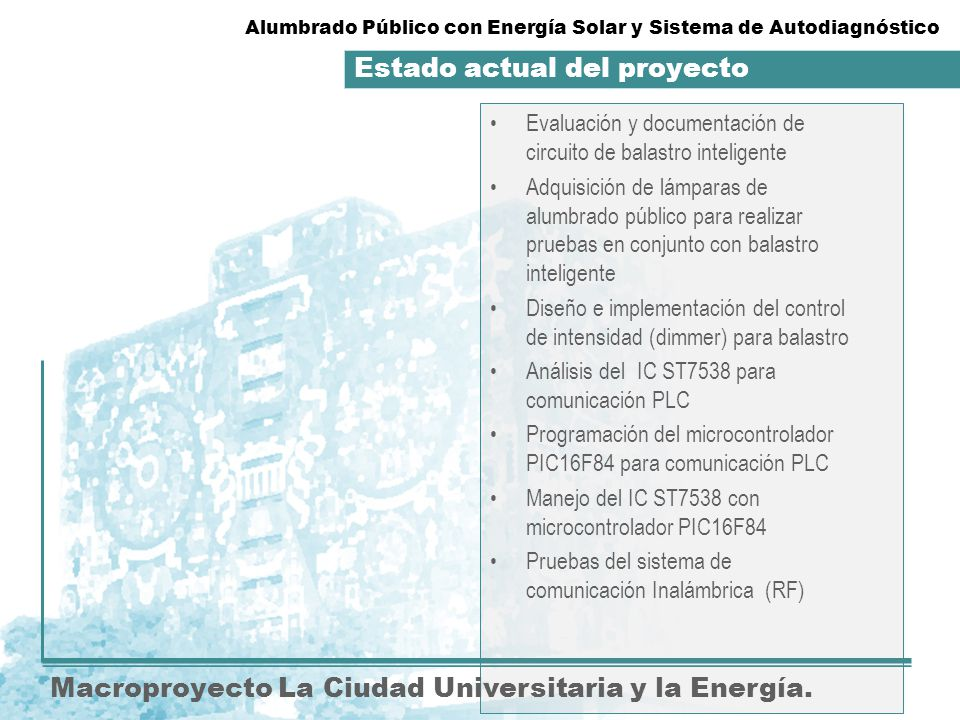Actividades futuras. Macroproyecto La Ciudad Universitaria y la Energía. Evaluación y documentación de circuito de balastro inteligente Adquisición de