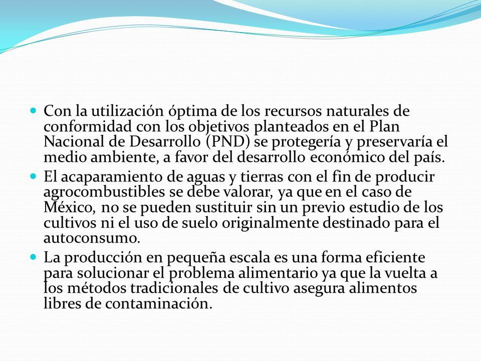 Con la utilización óptima de los recursos naturales de conformidad con los objetivos planteados en el Plan Nacional de Desarrollo (PND) se protegería