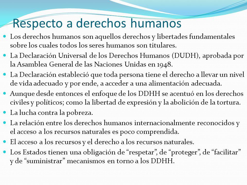 Respecto a derechos humanos Los derechos humanos son aquellos derechos y libertades fundamentales sobre los cuales todos los seres humanos son titular