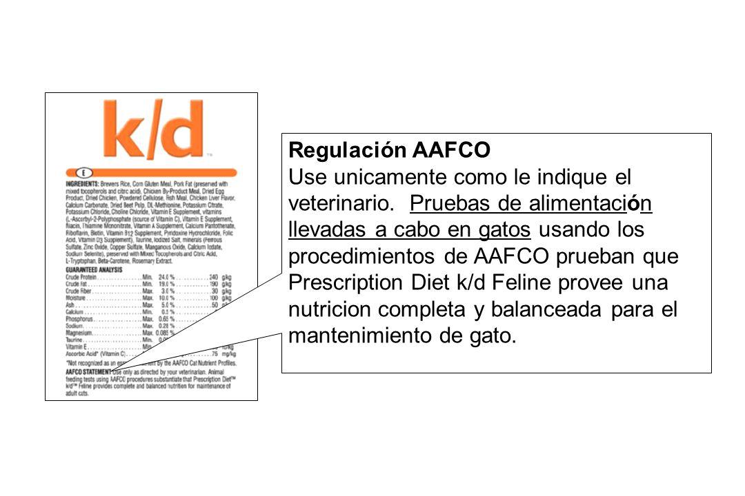 Regulación AAFCO Use unicamente como le indique el veterinario.
