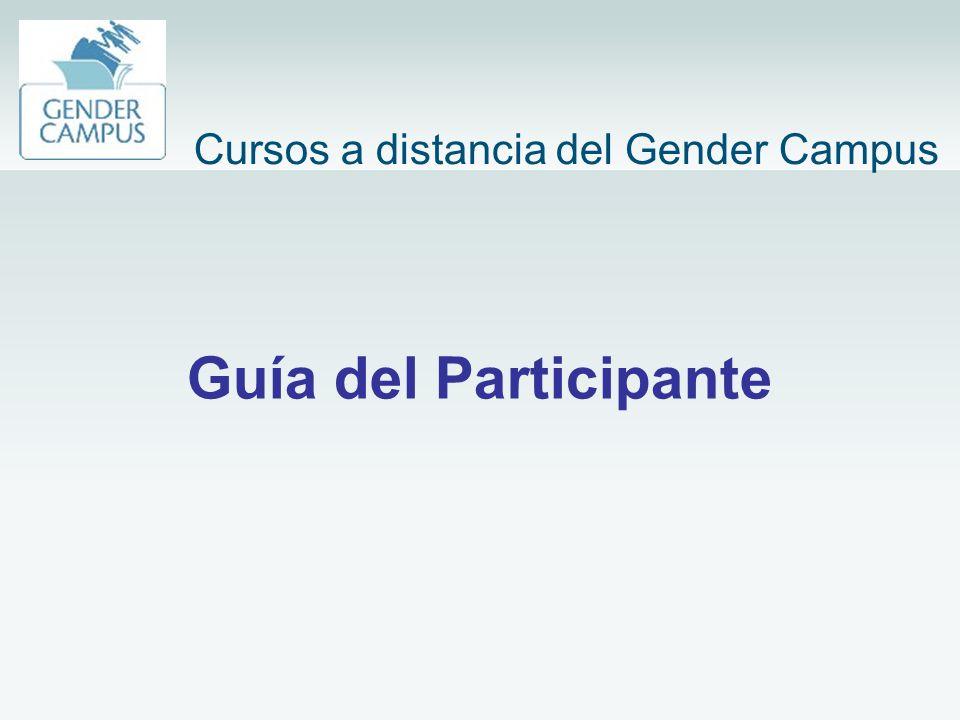 Guía del Participante Cursos a distancia del Gender Campus