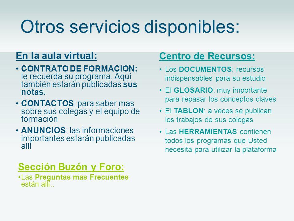 Otros servicios disponibles: En la aula virtual: CONTRATO DE FORMACION: le recuerda su programa.