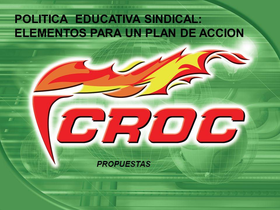 PROPUESTAS POLITICA EDUCATIVA SINDICAL: ELEMENTOS PARA UN PLAN DE ACCION PROPUESTAS
