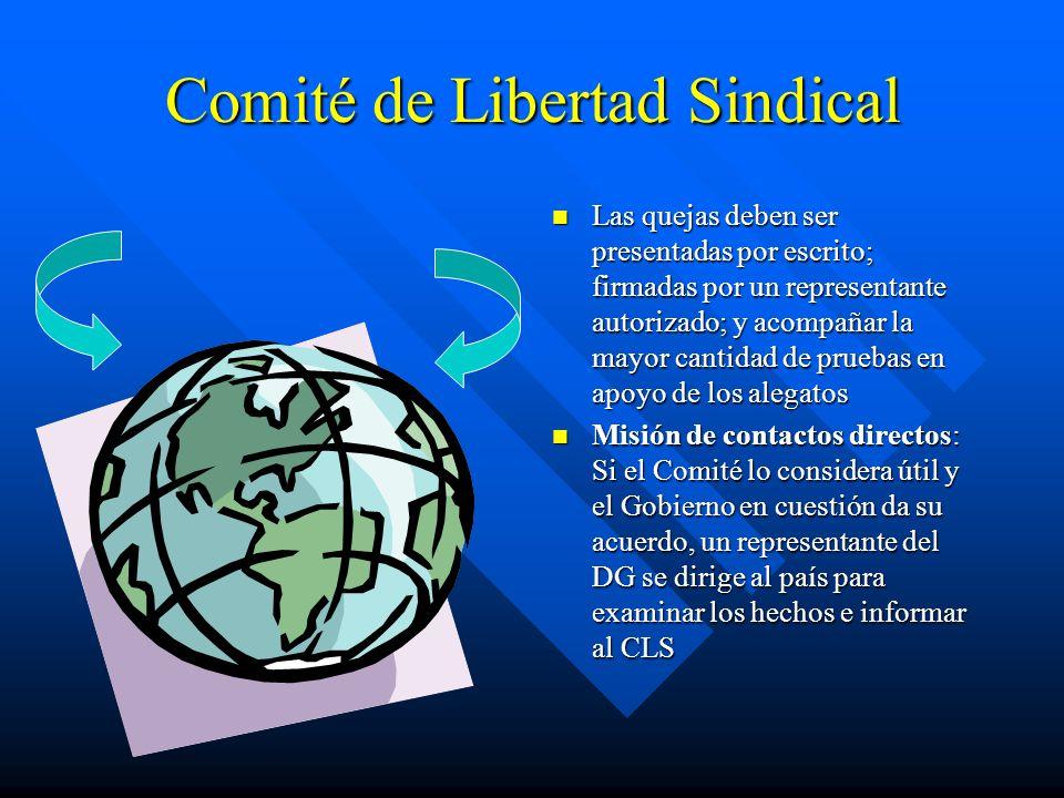 Comité de Libertad Sindical Las quejas deben ser presentadas por escrito; firmadas por un representante autorizado; y acompañar la mayor cantidad de p