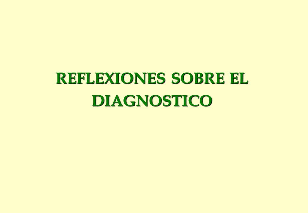 REFLEXIONES SOBRE EL DIAGNOSTICO