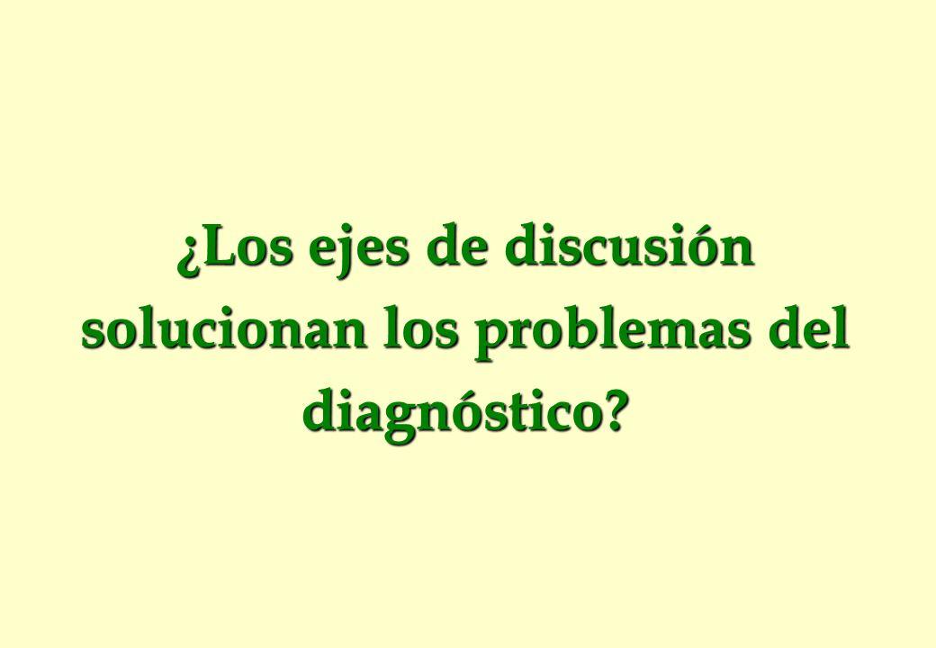 ¿Los ejes de discusión solucionan los problemas del diagnóstico?