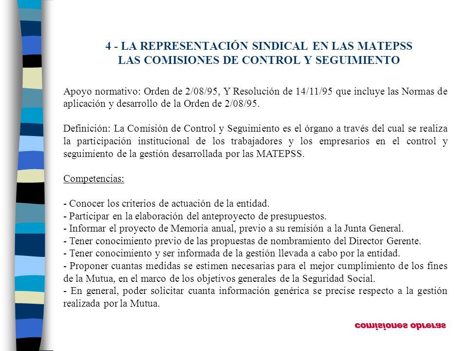 4 - LA REPRESENTACIÓN SINDICAL EN LAS MATEPSS LAS COMISIONES DE CONTROL Y SEGUIMIENTO Apoyo normativo: Orden de 2/08/95, Y Resolución de 14/11/95 que