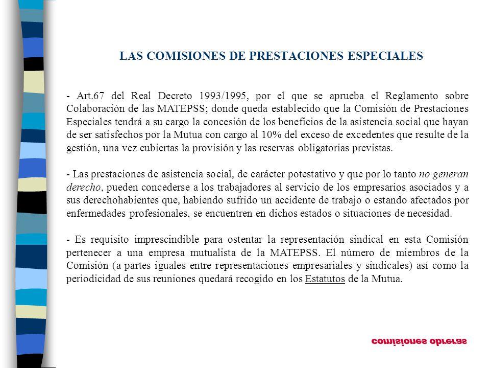 LAS COMISIONES DE PRESTACIONES ESPECIALES - Art.67 del Real Decreto 1993/1995, por el que se aprueba el Reglamento sobre Colaboración de las MATEPSS;