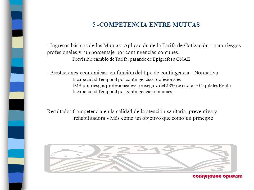 5 -COMPETENCIA ENTRE MUTUAS - Ingresos básicos de las Mutuas: Aplicación de la Tarifa de Cotización - para riesgos profesionales y un porcentaje por c