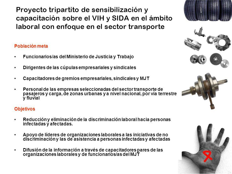 Proyecto tripartito de sensibilización y capacitación sobre el VIH y SIDA en el ámbito laboral con enfoque en el sector transporte Población meta Func