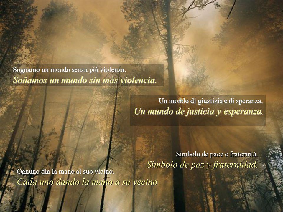Sognamo un mondo senza più violenza.Soñamos un mundo sin más violencia.