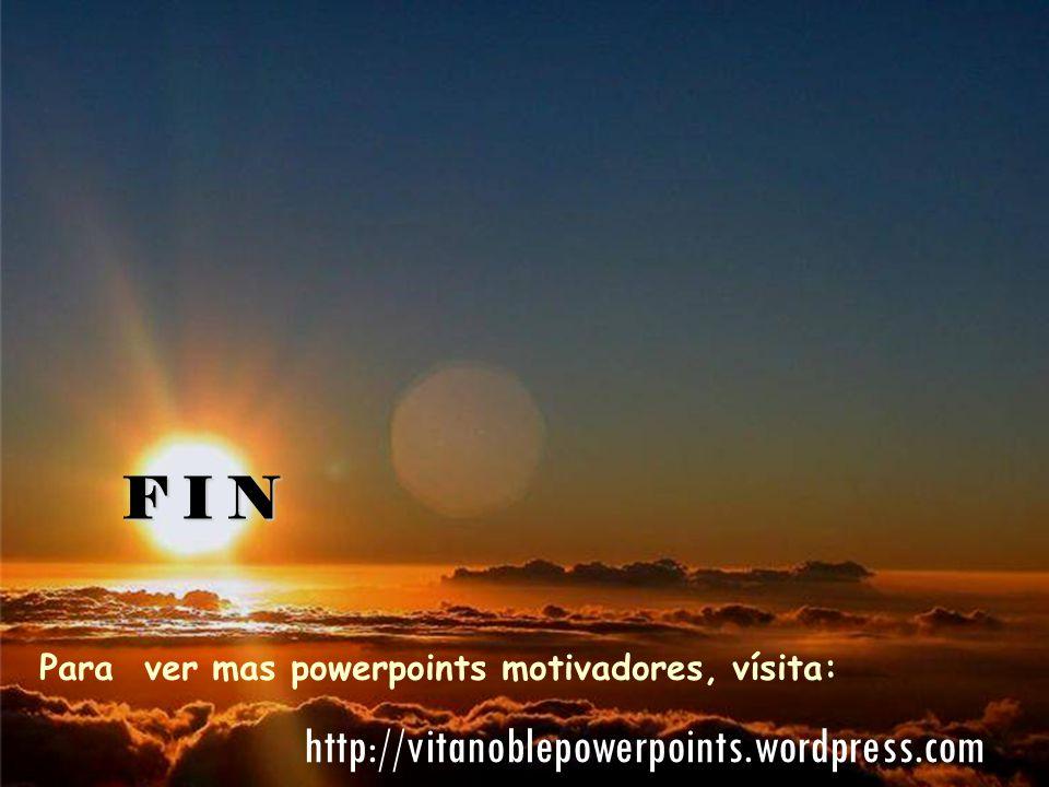 GRACIAS Por ver y compartir estos mensajes VitanoblePowerpoints.WordPress.com DESPERTANDO VALORES, CONCIENCIA Y SOLIDARIDAD PARA UNA SOCIEDAD MAS HUMA