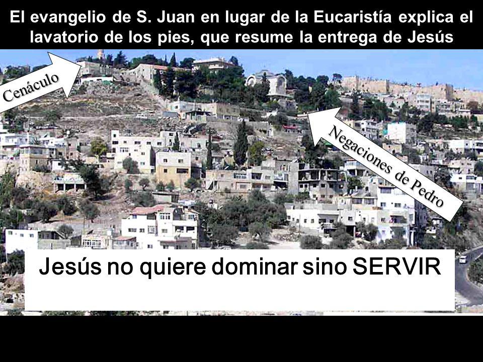 Cenáculo Negaciones de Pedro Jesús no quiere dominar sino SERVIR El evangelio de S.